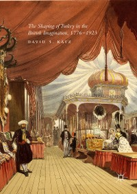Cover The Shaping of Turkey in the British Imagination, 1776–1923