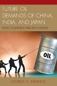 Cover Future Oil Demands of China, India, and Japan