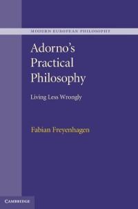 Cover Adorno's Practical Philosophy
