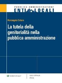Cover La tutela della genitorialità nella pubblica amministrazione