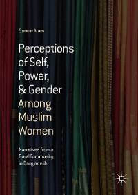 Cover Perceptions of Self, Power, & Gender Among Muslim Women