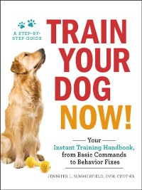 Cover Train Your Dog Now!