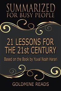 Cover 21 Lessons for the 21st Century - Summarized for Busy People