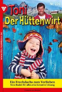Cover Toni der Hüttenwirt 226 – Heimatroman