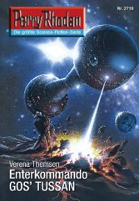 Cover Perry Rhodan 2719: Enterkommando GOS'TUSSAN