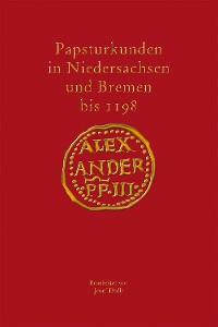 Cover Papsturkunden in Niedersachsen und Bremen bis 1198