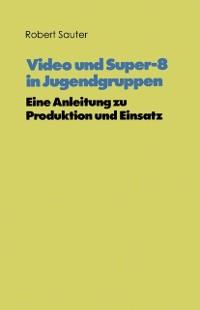 Cover Video und Super-8 in Jugendgruppen