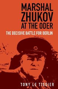Cover Marshal Zhukov at the Oder