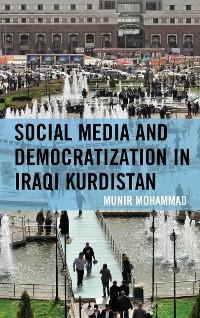 Cover Social Media and Democratization in Iraqi Kurdistan