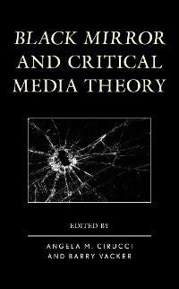 Cover Black Mirror and Critical Media Theory