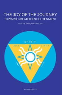 Cover The Joy of the Journey Toward Greater Enlightenment