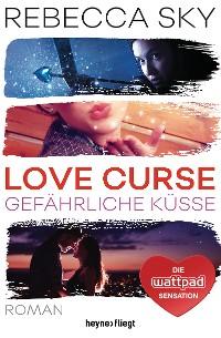 Cover Love Curse 2 - Gefährliche Küsse