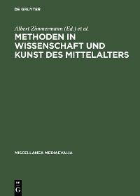 Cover Methoden in Wissenschaft und Kunst des Mittelalters