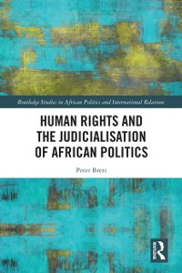 Cover Human Rights and the Judicialisation of African Politics