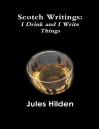 Cover Scotch Writings: I Drink and I Write Things