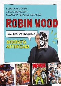 Cover Robin Wood. Una vida de aventuras