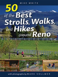 Cover 50 of the Best Strolls, Walks, and Hikes around Reno
