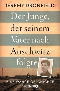 Cover Der Junge, der seinem Vater nach Auschwitz folgte