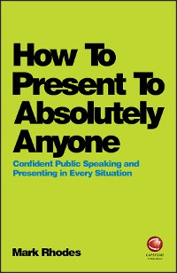 Cover How To Present To Absolutely Anyone