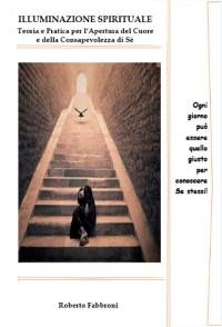 Cover Illuminazione Spirituale. Teoria e pratica per l'Apertura del Cuore