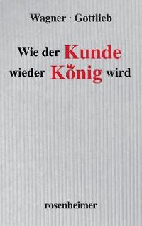 Cover Wie der Kunde wieder König wird