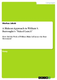 """Cover A Blakean Approach to William S. Burroughs's """"Naked Lunch"""""""