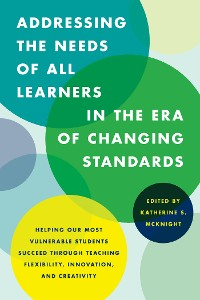Cover Addressing the Needs of All Learners in the Era of Changing Standards