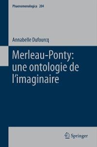 Cover Merleau-Ponty: une ontologie de l'imaginaire