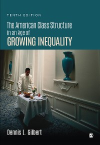 Cover The American Class Structure in an Age of Growing Inequality