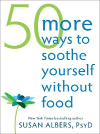 Cover 50 More Ways to Soothe Yourself Without Food