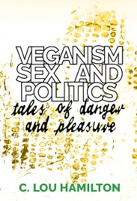 Cover Veganism, Sex and Politics