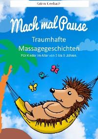 Cover Mach mal Pause - Traumhafte Massagegeschichten