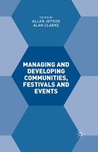Cover Managing and Developing Communities, Festivals and Events