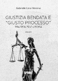 """Cover Giustizia bendata e """"giusto processo"""""""