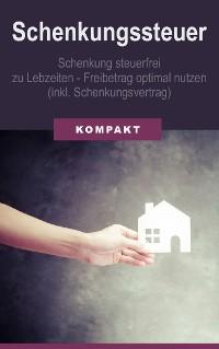 Cover Schenkungssteuer - Schenkung steuerfrei zu Lebzeiten - Freibetrag optimal nutzen (inkl. Schenkungsvertrag)