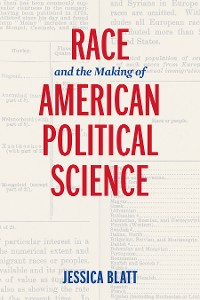 Cover Race and the Making of American Political Science