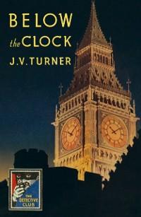 Cover Below the Clock (Detective Club Crime Classics)
