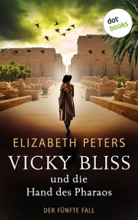 Cover Vicky Bliss und die Hand des Pharaos - Der fünfte Fall