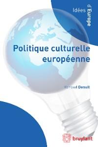 Cover Politique culturelle européenne