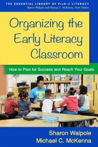 Cover Organizing the Early Literacy Classroom