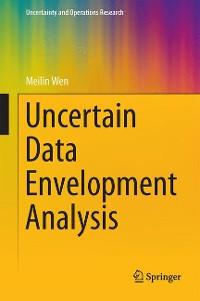 Cover Uncertain Data Envelopment Analysis