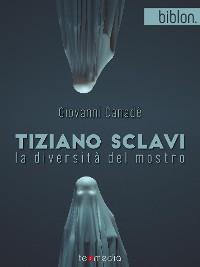 Cover Tiziano Sclavi. La diversità del mostro