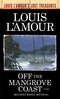 Cover Off the Mangrove Coast (Louis L'Amour's Lost Treasures)