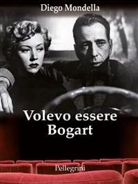 Cover Volevo essere Bogart