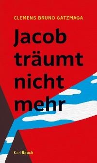 Cover Jacob träumt nicht mehr
