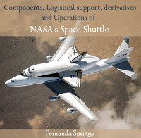 Cover Components, Logistical support, derivatives and Operations of NASA's Space Shuttle