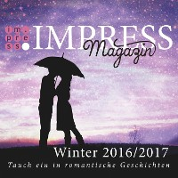 Cover Impress Magazin Winter 2016/2017 (November-Januar): Tauch ein in romantische Geschichten