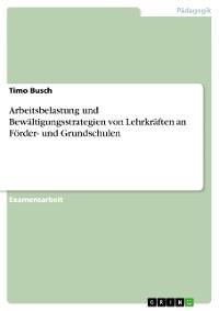 Cover Arbeitsbelastung und Bewältigungsstrategien von Lehrkräften an Förder- und Grundschulen