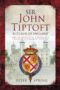 Cover Sir John Tiptoft:  'Butcher of England'