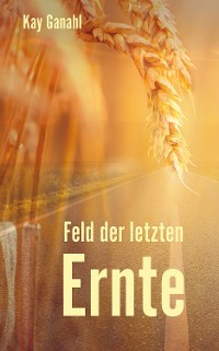 Cover Feld der letzten Ernte